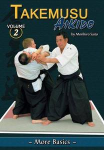 Takemusu Aikido Volume 2: More Basics (Repost)