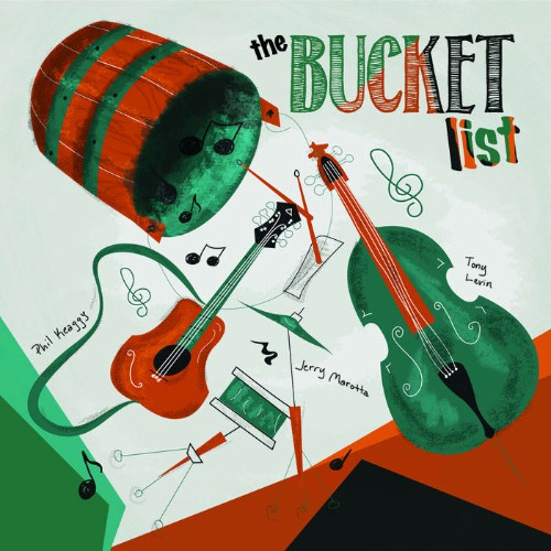 Phil Keaggy, Tony Levin & Jerry Marotta - The Bucket List (2019)