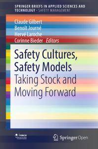 Safety Cultures, Safety Models: Taking Stock and Moving Forward (Repost)