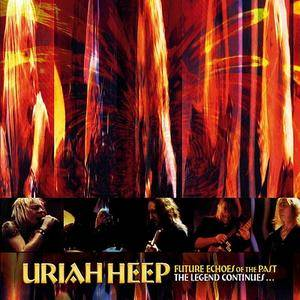 Uriah Heep - Future Echoes Of The Past - The Legend Continues... (2017)