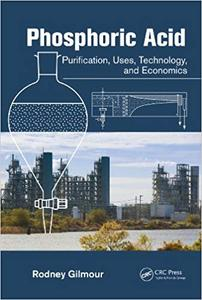 Phosphoric Acid: Purification, Uses, Technology, and Economics