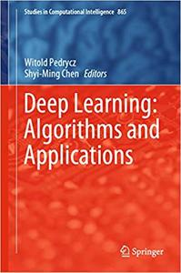 Deep Learning: Algorithms and Applications