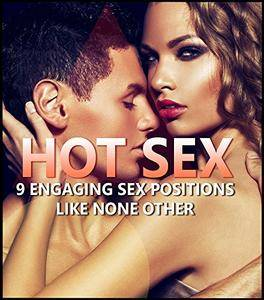 Hot Sex: 9 Engaging Sex Positions Like None Other