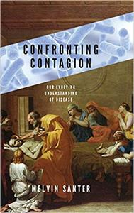 Confronting Contagion: Our Evolving Understanding of Disease