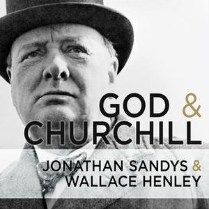 «God and Churchill» by Wallace Henley,Jonathan Sandys