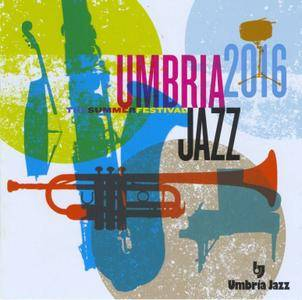 Various Artists - Umbria Jazz 2016 - The Summer Festival [2CD] (2016)