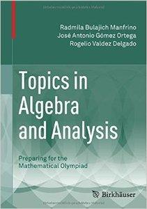 Topics in Algebra and Analysis: Preparing for the Mathematical Olympiad [Repost]