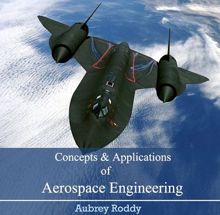Concepts and Applications of Aerospace Engineering (Repost)