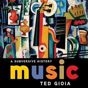 Music: A Subversive History [Audiobook]