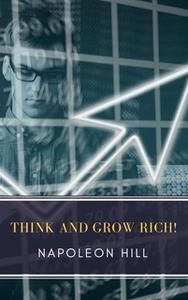 «Think and Grow Rich!» by Napoleon Hill,MyBooks Classics
