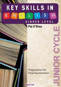 Key Skills in English: Higher Level Junior Cycle, 4th Edition by Pat O'Shea
