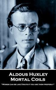 «Mortal Coils» by Aldous Huxley