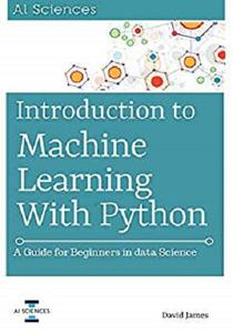 Introduction to Machine Learning with Python: A Guide for Beginners in Data Science [Kindle Edition]