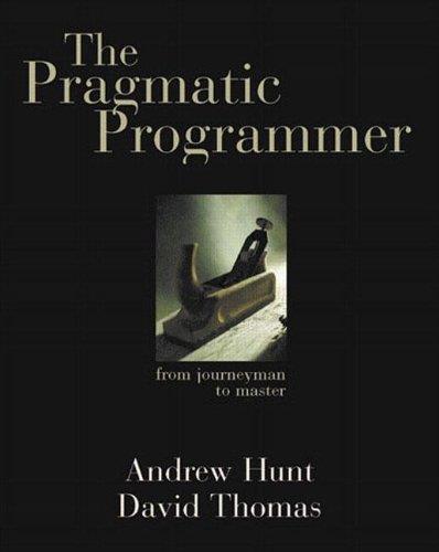 The Pragmatic Programmer: From Journeyman to Master (Repost)