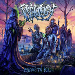 Pathology - Reborn to Kill (2019)