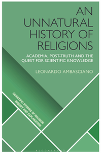 An Unnatural History of Religions : Academia, Post-truth and the Quest for Scientific Knowledge
