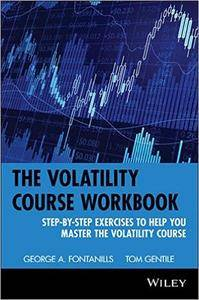 The Volatility Course Workbook: Step-by-Step Exercises to Help You Master The Volatility Course
