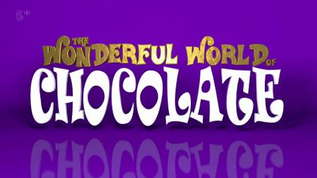 Ch5. - The Wonderful World of Chocolate (2019)