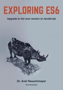 Exploring ES6: Upgrade to the next version of JavaScript