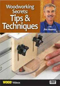 Woodworking Secrets: Tips and Techniques