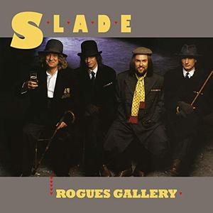 Slade - Rogues Gallery (Expanded) (1985/2019)