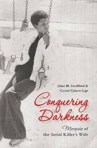 Conquering Darkness: Memoir of the Serial Killers Wife