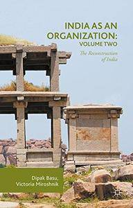 India as an Organization: Volume Two: The Reconstruction of India: 2