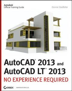 AutoCAD 2013 and AutoCAD LT 2013: No Experience Required