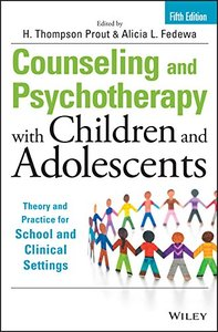 Counseling and Psychotherapy with Children and Adolescents: Theory and Practice for School and Clinical Settings, 5 edition