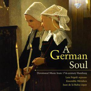Ensemble Meridien; Laia Frigole, Juan de la Rubia - A German Soul: Devotional Music from 17th-century Hamburg (2014)