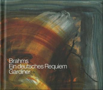 John-Eliot Gardiner - Brahms: Ein deutsches Requiem [Live 2007 Recording] (2012)