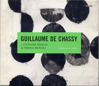 Guillaume De Chassy - Faraway So Close (2008) {Bee Jazz}