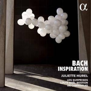 Juliette Hurel, Ensemble les Surprises & Maïlys De Villoutreys - Bach Inspiration (2018)