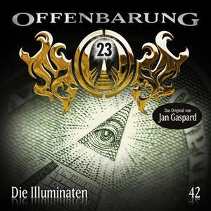 «Offenbarung 23 - Folge 42: Die Illuminaten» by Jan Gaspard