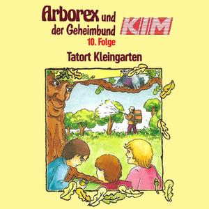«Arborex und der Geheimbund KIM - Folge 10: Tatort Kleingarten» by Fritz Hellmann