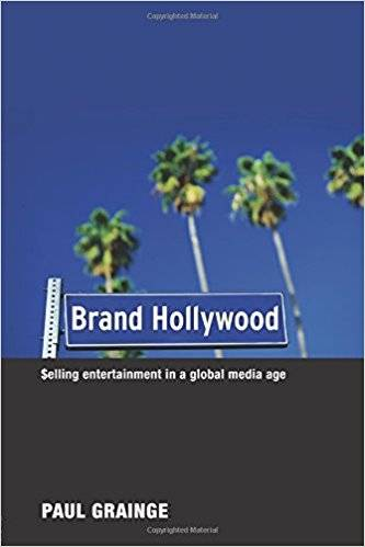 Brand Hollywood: Selling Entertainment in a Global Media Age (Repost)