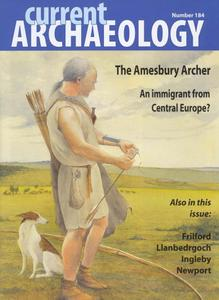 Current Archaeology - Issue 184