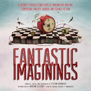 «Fantastic Imaginings» by Stefan Rudnicki