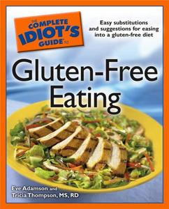 The Complete Idiot's Guide to Gluten-Free Eating (Repost)