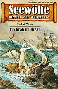 Seewölfe - Piraten der Weltmeere 215: Ein Grab im Ozean