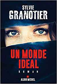 Un monde idéal - Sylvie Granotier