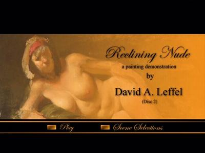 Reclining Nude a Painting Demonstration with David A. Leffel (1-2 DVD's)