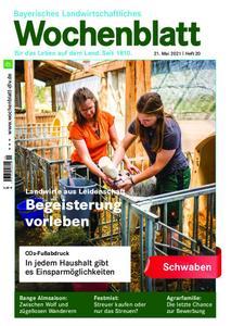 Bayerisches Landwirtschaftliches Wochenblatt Schwaben - 20. Mai 2021