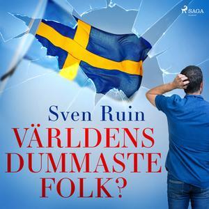 «Världens dummaste folk?» by Sven Ruin