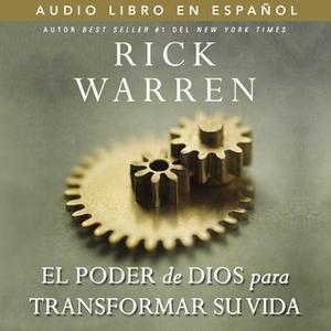 «El poder de Dios para transformar su vida» by Rick Warren