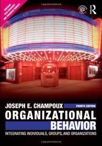 Organizational Behavior: Integrating Individuals, Groups, and Organizations  [Repost]