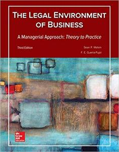Legal Environment of Business, A Managerial Approach: Theory to Practice 3rd Edition