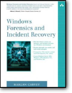 Harlan Carvey, «Windows Forensics and Incident Recovery»