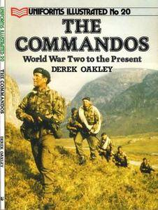 The Commandos: World War Two to the Present (Uniforms Illustrated 20) (Repost)
