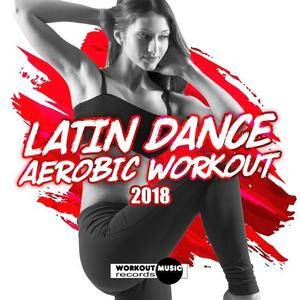 VA - Latin Dance Aerobic Workout 2018 (2017) {Workout Music}